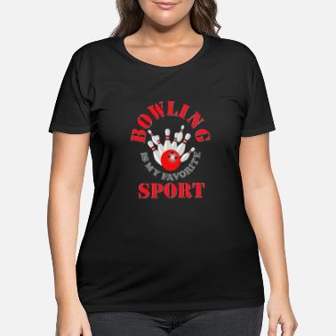 Tenpin Bowling is my favorite sport, i love bowling, bowl - Women's Plus Size T-Shirt