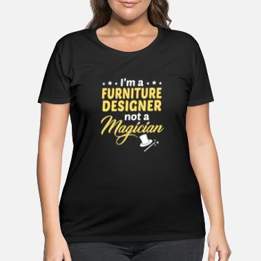 Furniture Furniture Designer - Women's Plus Size T-Shirt