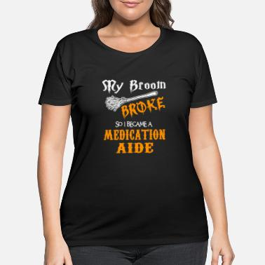 Medication Medication Aide - Women's Plus Size T-Shirt