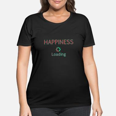Artist Happiness loading title text quotes - Women's Plus Size T-Shirt