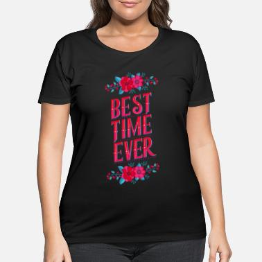 Shade Best Time Ever: Keep your best moments in memory - Women's Plus Size T-Shirt