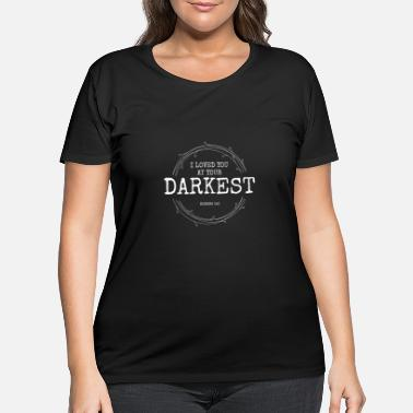 Bible Light darkness quote bible verse gift - Women's Plus Size T-Shirt