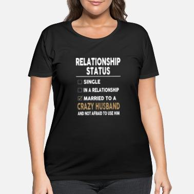 Relationship Relationship status single in a relationship - Women's Plus Size T-Shirt