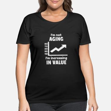 Age Old Aging Age Old Aged Birthday Funny Quotes Idea - Women's Plus Size T-Shirt
