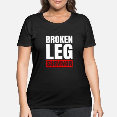 Broken Broken Leg Survivor - Women's Plus Size T-Shirt