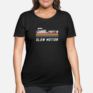 Motion Vintage Pontoon Boat Captain Party In Slow Motion - Women's Plus Size T-Shirt
