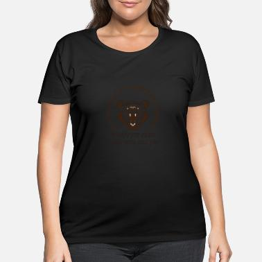Kill You Bears will kill you - Women's Plus Size T-Shirt