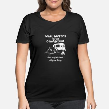 Around Funny Camping Gift Print What Happens At The - Women's Plus Size T-Shirt