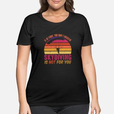 Soul If at first you don't succeed, skydiving is not fo - Women's Plus Size T-Shirt