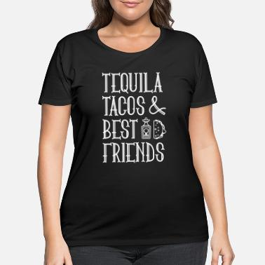 Fiesta Tequila Tacos And Best Friends - Women's Plus Size T-Shirt