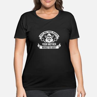 Shield 1_we're the ones your mother warned you about_1c - Women's Plus Size T-Shirt