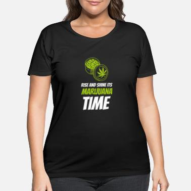Hemp Rise and Shine its Marijuana time - Women's Plus Size T-Shirt