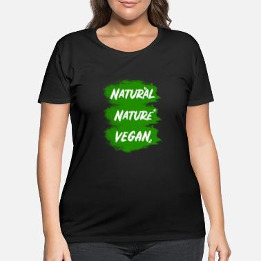 Natural Vegan - nature - natural - Women's Plus Size T-Shirt