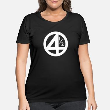 Fantastic Fantastic 4 and a half - Women's Plus Size T-Shirt