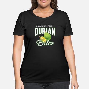 Durian Professional Durian Eater - Women's Plus Size T-Shirt