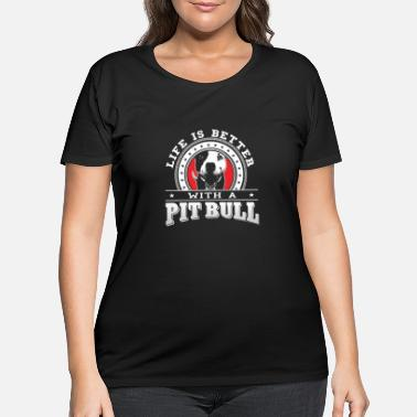 Bull Pit Bull lovers - Life is bitter with a pit bull - Women's Plus Size T-Shirt