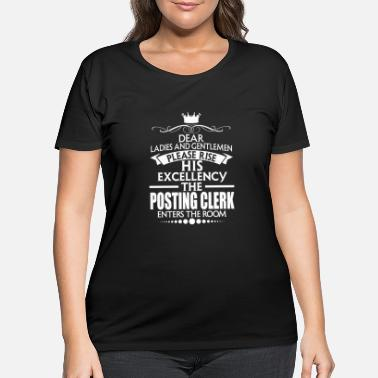 Post POSTING CLERK - EXCELLENCY - Women's Plus Size T-Shirt