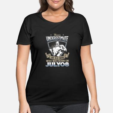 Never Underestimate Black Woman Are Born In July Never Underestimate An Old Man Born On July 08 - Women's Plus Size T-Shirt