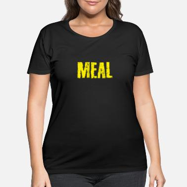 Meal Meal - Women's Plus Size T-Shirt