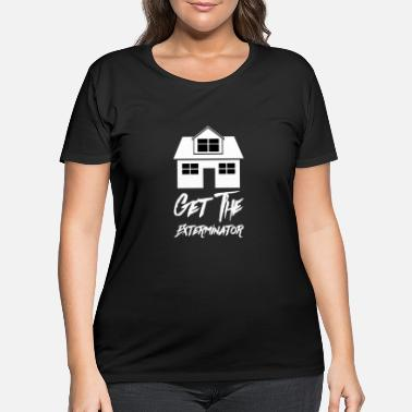Skyler Get The Exterminator - Women's Plus Size T-Shirt