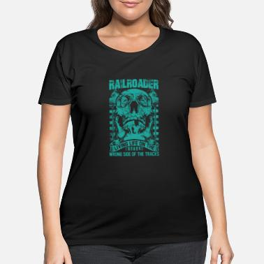 Bnsf Railroader Living life on the wrong side Railroad - Women's Plus Size T-Shirt