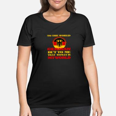 Federal German - To me my woman is my world t-shirt - Women's Plus Size T-Shirt