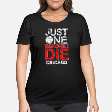 Justus Baseball a Just One Before I Die - Women's Plus Size T-Shirt