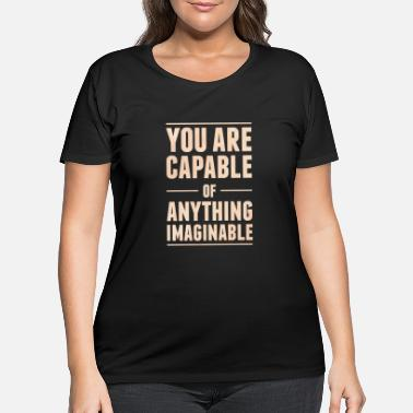 Mindfulness You Are Capable Mindfulness Spiritual Motivation - Women's Plus Size T-Shirt