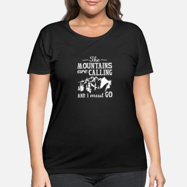 Mountains The Mountains Are Calling - Women's Plus Size T-Shirt