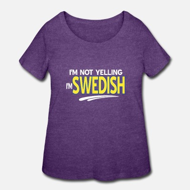 Sweden Not Yelling Swedish Sweden Country Europe Gift - Women's Plus Size T-Shirt