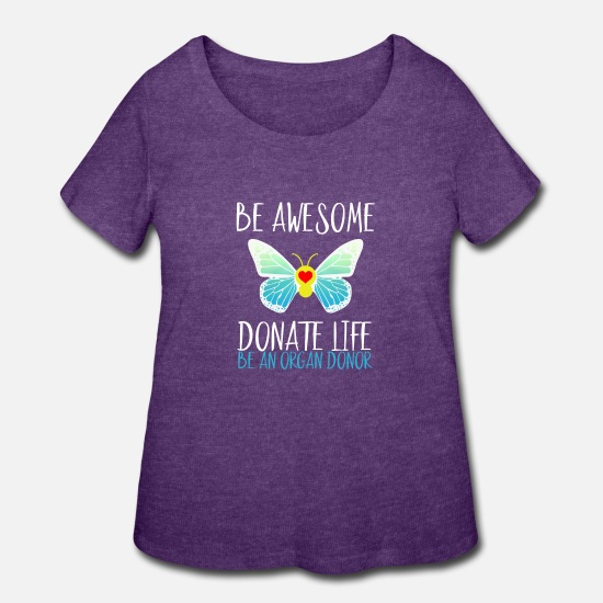 Baby T-Shirts - Be Awesome, Donate Life Be an Organ Donor - Women's Plus Size T-Shirt heather purple