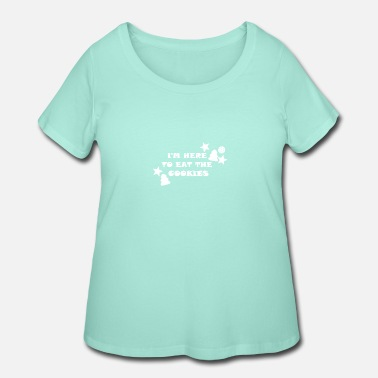 Here for the Christmas Cookies Xmas - Women's Plus Size T-Shirt