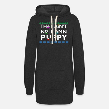 Damn That Ain't No Damn Puppy - Women's Hoodie Dress