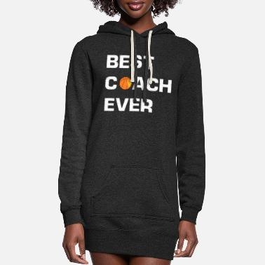 Coach Best Coach Ever - Basketball - Women's Hoodie Dress