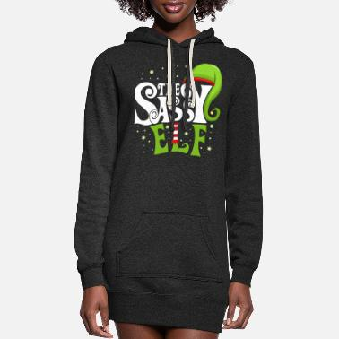 Christmas Christmas Christmas Eve The Sassy Elf - Women's Hoodie Dress