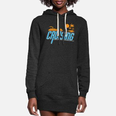 Cruise Cruise - Cruising - Women's Hoodie Dress