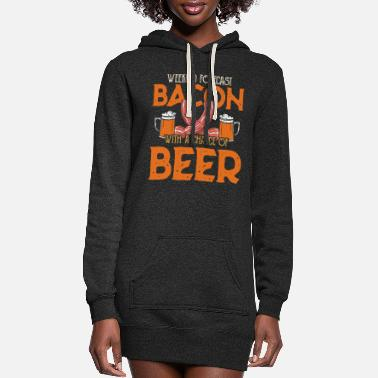Beef Bacon With A Chance Of Beer - Weekend BBQ - Women's Hoodie Dress