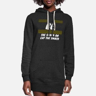 Snack be the snack or eat the snack - Women's Hoodie Dress