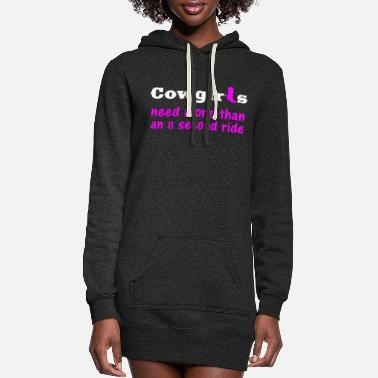 Saying cowgirls need more than an 8 second ride - Women's Hoodie Dress