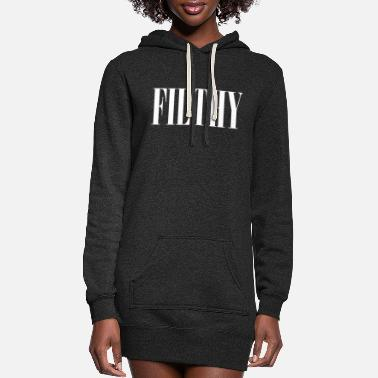 Filthy Filthy - Women's Hoodie Dress