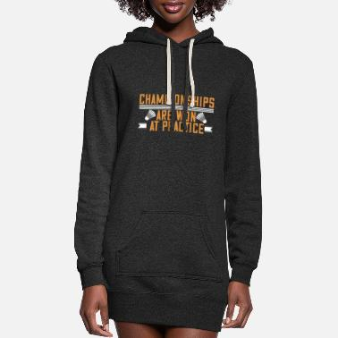 Play Badminton -Championships won at practice - Women's Hoodie Dress