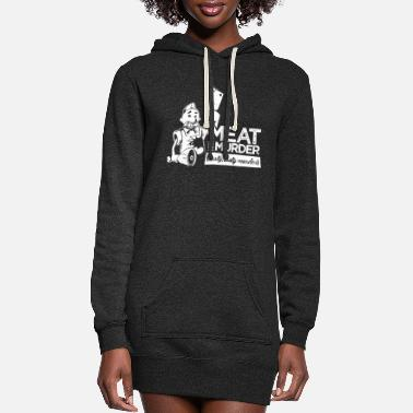Tasty Meat is Murder Tasty Tasty Murder - Women's Hoodie Dress