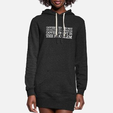 Government Government Is Not Solution Government Is Problem - Women's Hoodie Dress