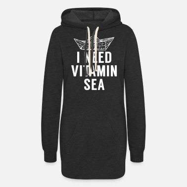 Sailboat Cool I need vitamin Sea. Boat.Coastal Gifts - Women's Hoodie Dress
