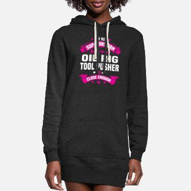 Oil Oil Rig Tool Pusher - Women's Hoodie Dress