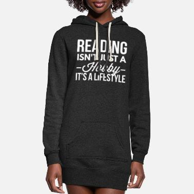 Read Reading is a lifestyle - Women's Hoodie Dress