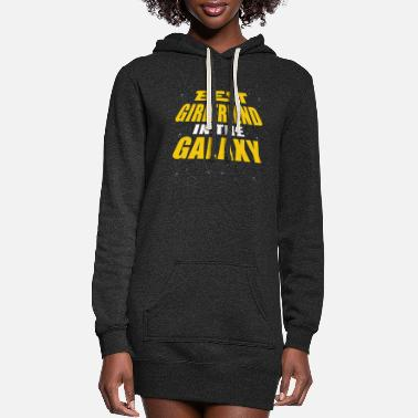 Girlfriend Best Girlfriend In The Galaxy - Women's Hoodie Dress