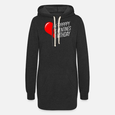 14th February HAPPY VALENTINES BIRTHDAY - Women's Hoodie Dress