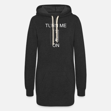 Turn On Turn Me On graphic | Horny Turning On Men Penis - Women's Hoodie Dress