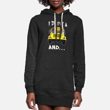 Drive i drive a school bus and car studen drive car bus - Women's Hoodie Dress